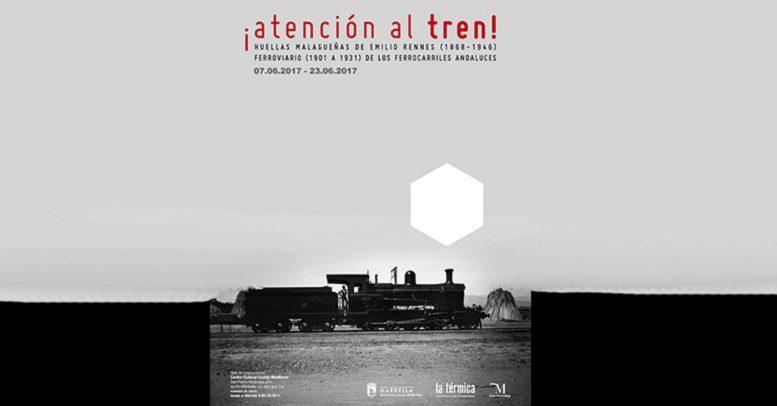 Exposición 'Atención al tren. El ferrocarril en Málaga hace 100 años'